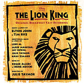 Play & Download The Lion King [Original Broadway Cast] by Various Artists | Napster