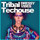 Play & Download Tribal Techouse - Dressy Vibes - EP by Various Artists | Napster