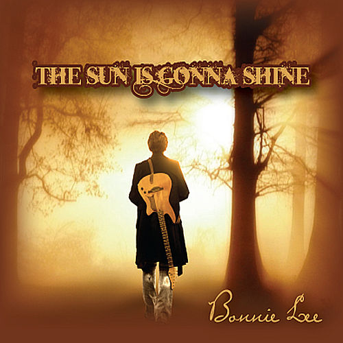 Play & Download The Sun Is Gonna Shine by Bonnie Lee | Napster