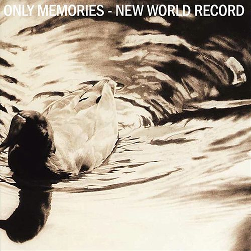 Play & Download Only Memories - New World Record by Various Artists | Napster
