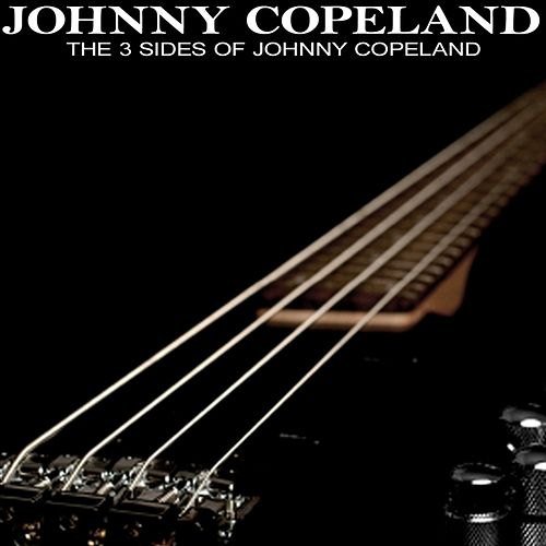 Play & Download The 3 Sides Of Johnny Copeland by Johnny Copeland | Napster
