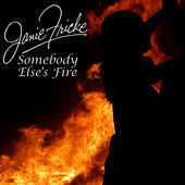 Play & Download Somebody Else's Fire by Janie Fricke | Napster