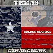 Texas Guitar Greats: Golden Classics by Various Artists