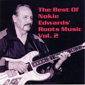 Play & Download The Best Of Nokie Edwards' Roots Music Vol. 2 by Nokie Edwards | Napster