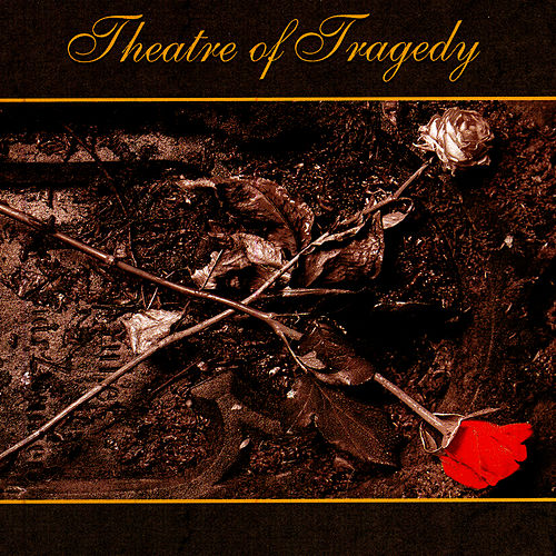Play & Download Theatre Of Tragedy by Theatre of Tragedy | Napster