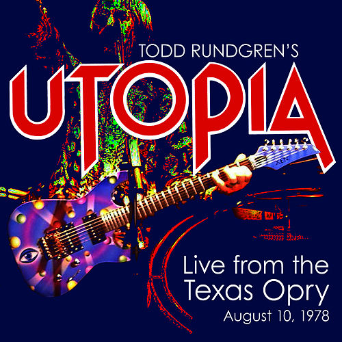 Play & Download Utopia Live from the Texas Opry by Utopia | Napster