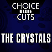 Play & Download Choice Oldie Cuts by The Crystals | Napster