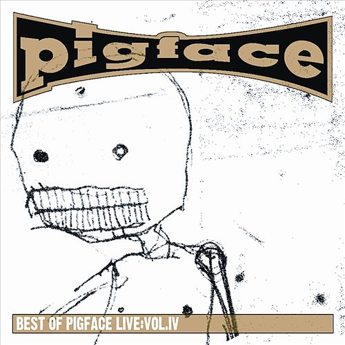 Best of Pigface Live, Vol. 4 by Pigface