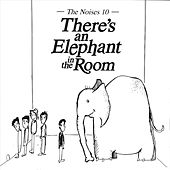 There's An Elephant In The Room by The Noises 10