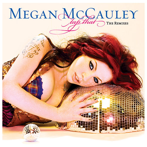 Play & Download Tap That: The Remixes by Megan McCauley | Napster