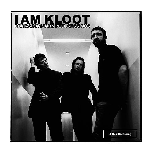 Play & Download BBC Radio 1 Peel Sessions by I Am Kloot | Napster