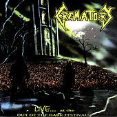Play & Download Live...At The Out Of The Dark Festivals by Crematory | Napster