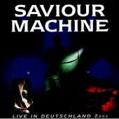 Play & Download Live In Deutschland 2002 by Saviour Machine | Napster