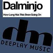 Play & Download How Long Has This Been Going On by Dalminjo | Napster