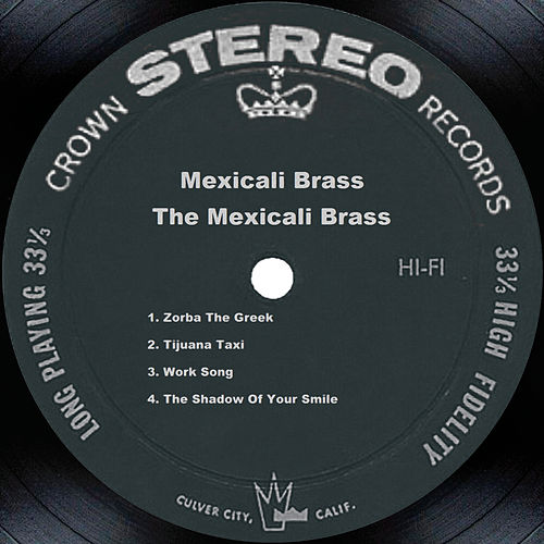 The Mexicali Brass Mexicali Brass New Hits From South Of The Border
