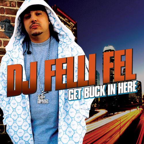 Play & Download Get Buck In Here by DJ Felli Fel | Napster