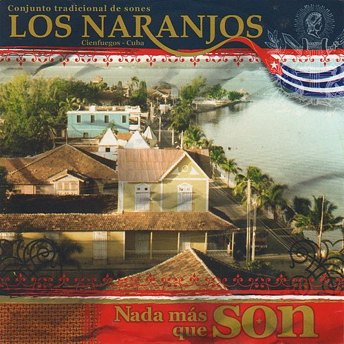 Play & Download Nada Más Que Son by Los Naranjos | Napster