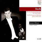 Bach: The Six Sonatas & Partitas for Solo Violin by James Ehnes