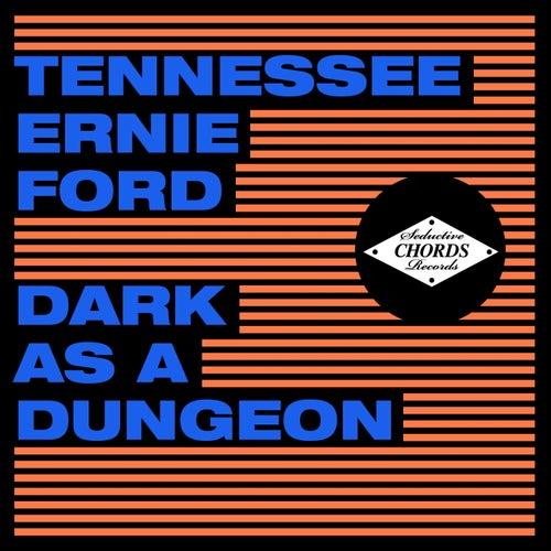 Dark as a Dungeon de Tennessee Ernie Ford
