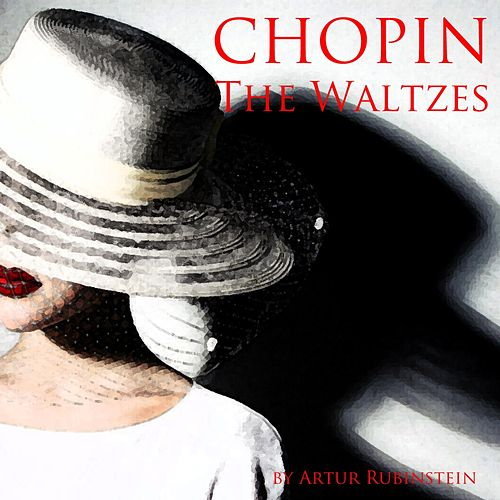 Chopin: The Waltzes by Artur Rubinstein