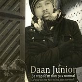 Sa wap fè'm nan pas normal by Daan Junior