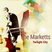 Play & Download Twilight City by The Marketts | Napster