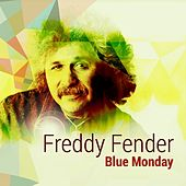 Play & Download Blue Monday by Freddy Fender | Napster