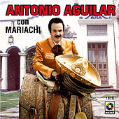 Play & Download Antonio Aguilar Con MAriachi by Antonio Aguilar | Napster