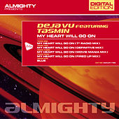 Play & Download Almighty Presents: My Heart Will Go On (Feat. Tasmin) by Déjà Vu | Napster