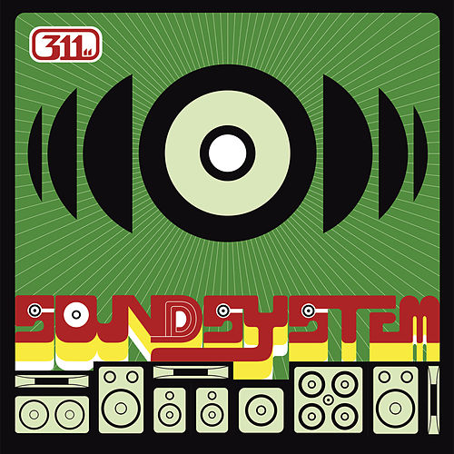 Play & Download Soundsystem by 311 | Napster