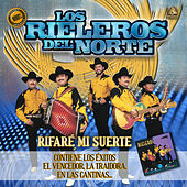Play & Download Rifare Mi Suerte by Los Rieleros Del Norte | Napster