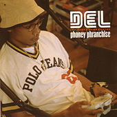 Phoney Phranchise by Del The Funky Homosapien