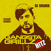 Gangsta Grillz Hitz by DJ Drama