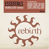 Play & Download Rebirth Essentials Volume Eleven by Various Artists | Napster