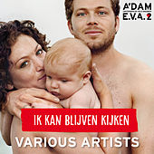 Play & Download Ik Kan Blijven Kijken by Various Artists | Napster