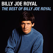 Play & Download The Best of Billy Joe Royal by Billy Joe Royal | Napster