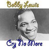Play & Download Cry No More by Bobby Lewis (Oldies) | Napster