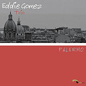 Play & Download Palermo by Eddie Gomez | Napster