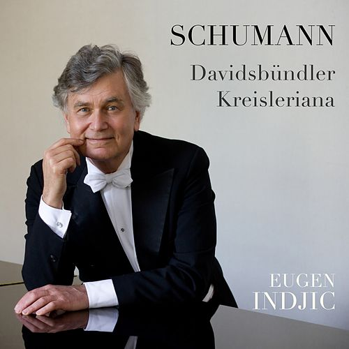 Schumann: Davidsbündler & Kreisleriana by Eugen Indjic