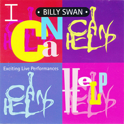 Play & Download I Can Help (Exciting Live Performances) by Billy Swan | Napster
