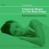 Classical Music for the Best Sleep: Relaxing Sleeping Aid for Insomnia and Mindfull Nightime Healing and Well-Being by Various Artists