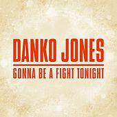 Play & Download Gonna Be a Fight Tonight by Danko Jones | Napster