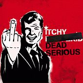 Play & Download Dead Serious by Itchy Poopzkid | Napster