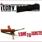 Play & Download Time to Ignite by Itchy Poopzkid | Napster