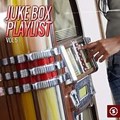 Juke Box Playlist, Vol. 5 by Various Artists
