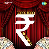 Sabse Bada Rupaiya by Various Artists