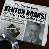 Kenton Roars! At The Golden Lion by Stan Kenton