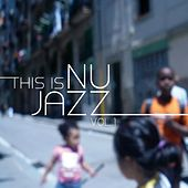 This Is Nu Jazz, Vol. 1 by Various Artists