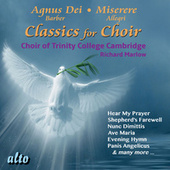 Play & Download Classics for Choir by The Choir Of Trinity College, Cambridge | Napster