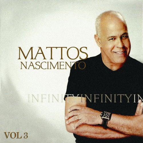Infinity - Mattos Nascimento, Vol. 3 de Mattos Nascimento